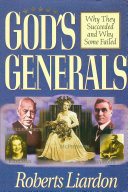 God s Generals Why They Succeeded and Why Some Fail