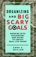 Organizing and Big Scary Goals