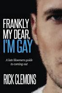 Frankly My Dear I m Gay