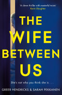 The Wife Between Us Greer Hendricks, Sarah Pekkanen Cover