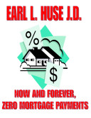 Now And Forever Zero Mortgage Payments