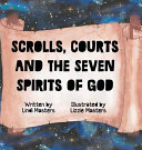 Scrolls Courts And The Seven Spirits Of God
