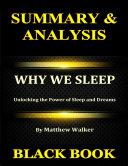 Summary & Analysis : Why We Sleep By Matthew Walker : Unlocking the Power of Sleep and Dreams Pdf/ePub eBook