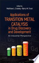 Applications of Transition Metal Catalysis in Drug Discovery and Development