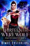 Thirteenth Werewolf and Other Stories Book