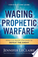Waging Prophetic Warfare