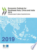 Economic Outlook for Southeast Asia, China and India 2019 Towards Smart Urban Transportation