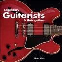 Legendary Guitarists   Their Guitars