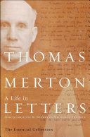 Thomas Merton  A Life in Letters