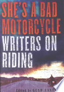 She's a Bad Motorcycle: Writers on Riding