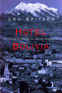 Hotel Bolivia  The Culture of Memory in a Refuge from Nazism