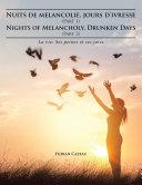 Nuits De Melancolie, Jours D'Ivresse (Part 1) Nights of Melancholy, Drunken Days