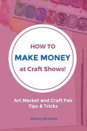 How to Make Money at Craft Shows