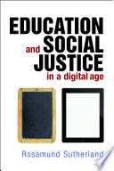 Education and social justice in a digital age Book