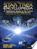 The Star Trek Encyclopedia  : A Reference Guide to the Future