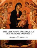 The Life And Times Of Jesus The Messiah Volume 2