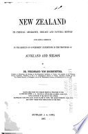 New Zealand, Its Physical Geography, Geology and Natural History