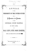 Appeal to the President of the United States for a Re examination of the Proceedings of the General Court Martial in His Case