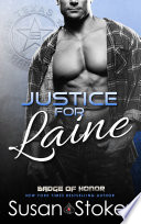 Justice For Laine A Police Firefighter Romantic Suspense