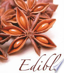 Edible  : The Illustrated Guide to the World's Food Plants