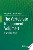 The Vertebrate Integument Volume 1