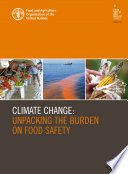 Climate change: Unpacking the burden on food safety