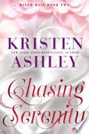 Chasing Serenity  A River Rain Novel