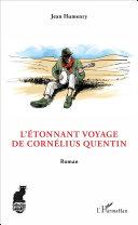 L'Étonnant voyage de Cornélius Quentin