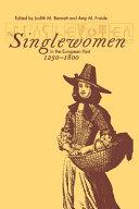 Singlewomen in the European Past  1250 1800