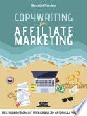 Copywriting per Affiliate Marketing - Crea pubblicità online irresisitibili con la formula Power Ads