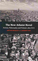 The New Atheist Novel: Fiction, Philosophy and Polemic After 9/11