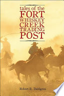 Tales of the Fort Whiskey Creek Trading Post