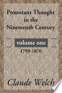 Protestant Thought In The Nineteenth Century Volume 1