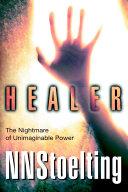 Healer  The Nightmare of Unimaginable Power