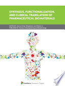 Synthesis  Functionalization  and Clinical Translation of Pharmaceutical Biomaterials
