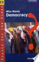 Who Wants Democracy