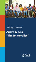 A Study Guide for Andre Gide s  The Immoralist