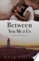 Between You Me & Us