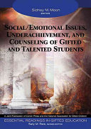 Social/Emotional Issues, Underachievement, and Counseling of Gifted and Talented Students