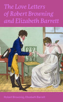 Pdf The Love Letters of Robert Browning and Elizabeth Barrett Barrett Telecharger