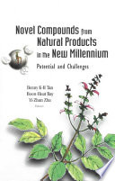 Novel Compounds From Natural Products In The New Millennium Book PDF