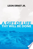 A Gift of Life Thy Will Be Done