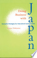 """Doing Business With Japan: Successful Strategies for Intercultural Communication"" by Kazuo Nishiyama"