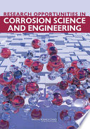 Research Opportunities in Corrosion Science and Engineering Book
