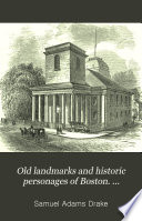 Old Landmarks and Historic Personages of Boston Book PDF