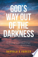 God s Way Out of The Darkness