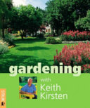 Gardening with Keith Kirsten
