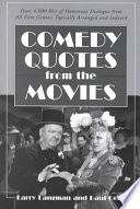 """""""Comedy Quotes from the Movies: Over 4,000 Bits of Humorous Dialogue from All Film Genres, Topically Arranged and Indexed"""" by Larry Langman, Paul Gold"""