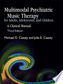 Multimodal Psychiatric Music Therapy for Adults, Adolescents and Children