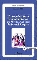 L'interprétation et la représentation du Moyen Age sous le Second Empire [Pdf/ePub] eBook